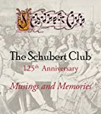 The Schubert Club Musings and Memories, 125th Anniversary