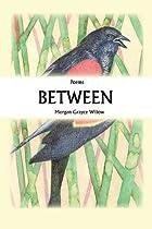 Between by Morgan Grayce Willow