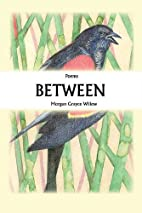Between by Morgan Grayce Willow