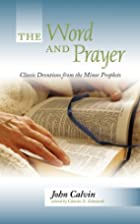 The Word And Prayer: Classic Devotions From…
