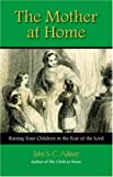Abbott, John S.C.: The Mother at Home