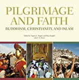 Virginia C. Raguin: Pilgrimage and Faith: Buddhism, Christianity, and Islam
