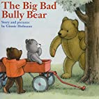 The Big Bad Bully Bear by Ginnie Hofmann