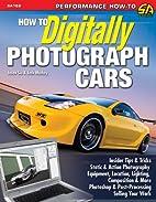 How to Digitally Photograph Cars…