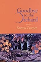 Goodbye to the Orchard: Poems by Steven…