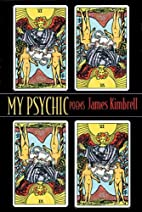 My Psychic: Poems by James Kimbrell