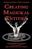 Cunningham, David Michael: Creating Magickal Entities