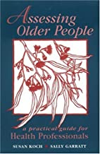 Assessing Older People: A Practical Guide…