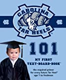 Brad M. Epstein: University of North Carolina 101 (My First Text-Board Book)