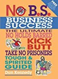 Dan Kennedy: No B.S. Business Success