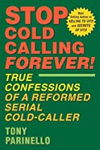Stop Cold Calling Forever by Anthony…
