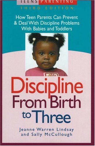 discipline-from-birth-to-three-how-teen-parents-can-prevent-and-deal-with-discipline-problems-with-babies-and-toddlers-teen-pregnancy-and-parenting-series