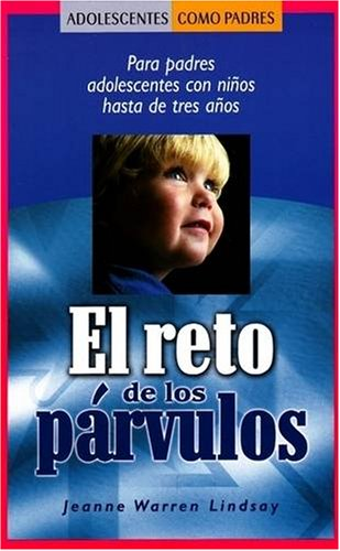 el-reto-de-los-prvulos-para-padres-adolescentes-con-nios-hasta-de-tres-aos-teen-pregnancy-and-parenting-series-spanish-edition