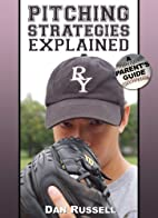 Pitching Strategies Explained: A…