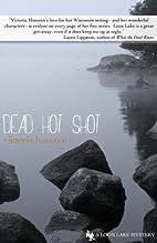 Dead Hot Shot by Victoria Houston