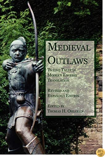 TMedieval Outlaws: Twelve Tales in Modern English Translation