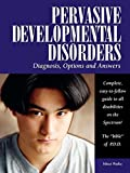 [???]: Pervasive Developmental Disorders: Diagnosis, Options, and Answers