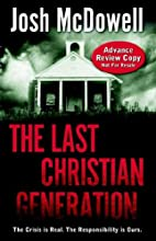 The Last Christian Generation by Josh…