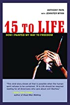 15 to Life: How I Painted My Way to Freedom…