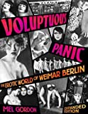 Gordon, Mel: Voluptuous Panic: The Erotic World of Weimar Berlin