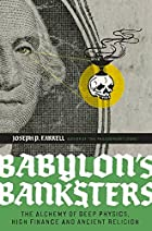 Babylon's Banksters: The Alchemy of…