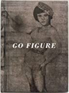 Go Figure by Louise Neri