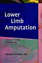 Lower Limb Amputation: A Guide to Living a…