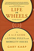 Life on Wheels: The A to Z Guide to Living…