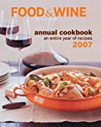 Food & Wine Annual Cookbook 2007: An Entire…