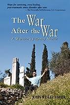 The War After the War, A Warrior's…