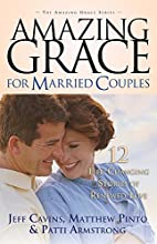 Amazing Grace for Married Couples: 12…