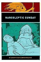 Narcoleptic Sunday by Jeremy Haun