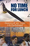 Blumberg, Thelma: No Time for Lunch: Memoirs of a Inner City Psychologist