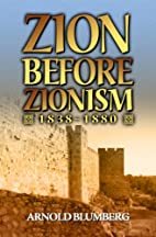 Zion Before Zionism 1838-1880 by Arnold…