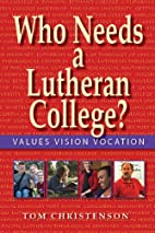 Who Needs a Lutheran College?: Values Vision…