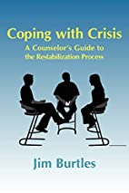 Coping with Crisis: A Counselor's Guide to…
