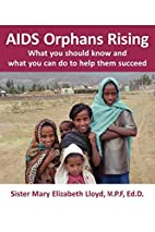AIDS Orphans Rising: What You Should Know…
