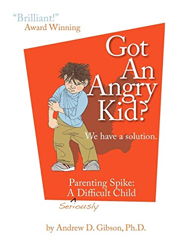 got-an-angry-kid-parenting-spike-a-seriously-difficult-child