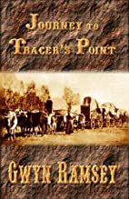 Journey to Tracer's Point by Gwyn Ramsey