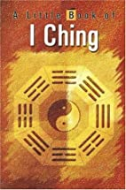 A Little Book of I Ching (Little Book of) by…