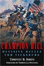 Champion Hill: Decisive Battle for Vicksburg…