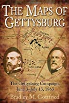 THE MAPS OF GETTYSBURG: AN ATLAS OF THE…