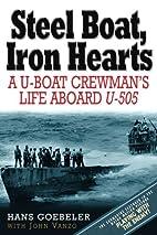 Steel Boat Iron Hearts: The Wartime Saga of…