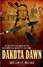 DAKOTA DAWN: The Decisive First Week of the&hellip;
