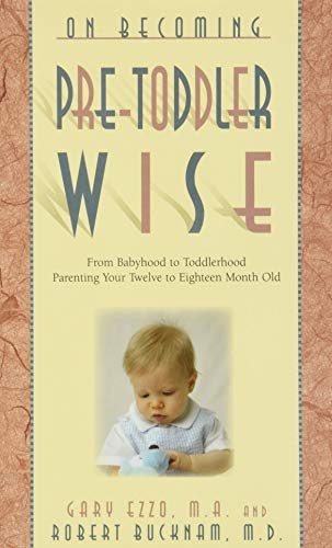 on-becoming-pre-toddlerwise-from-babyhood-to-toddlerhood-parenting-your-twelve-to-eighteen-month-old