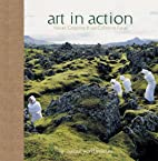 Art in Action: Nature, Creativity, and Our…