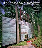 Price, Travis: The Archaeology of Tomorrow: Architecture And the Spirit of Place