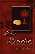 LOVE REVEALED by George Bowen
