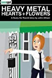 Allison, John: Heavy Metal Hearts and Flowers: A Scary Go Round Story