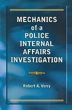 Mechanics of a Police Internal Affairs…